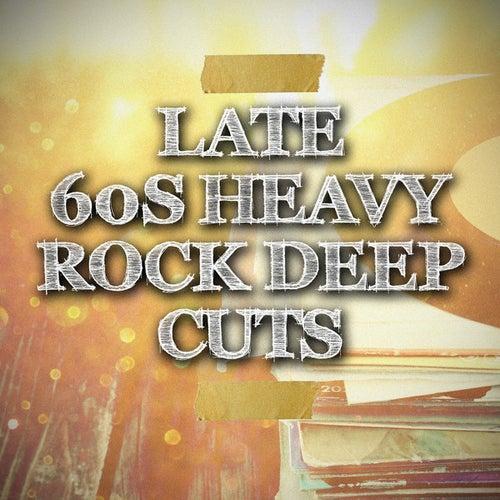Late 60s Heavy Rock Deep Cuts de Various Artists