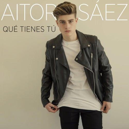 Qué Tienes Tú by Aitor Sáez