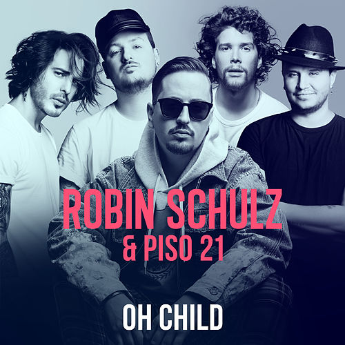 Oh Child by Robin Schulz