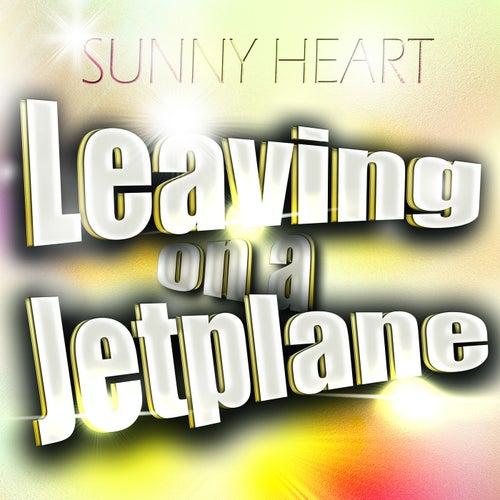 Leaving on a Jetplane de Sunny Heart