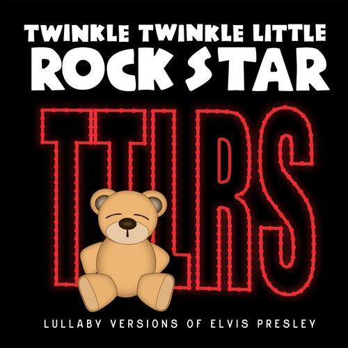 Lullaby Versions of Elvis Presley by Twinkle Twinkle Little Rock Star