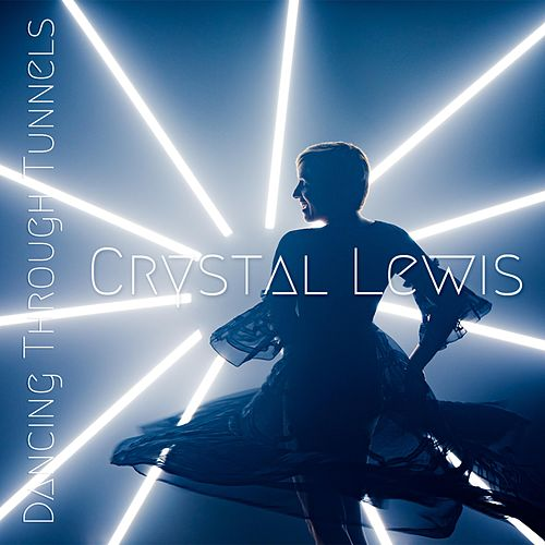 Dancing Through Tunnels de Crystal Lewis