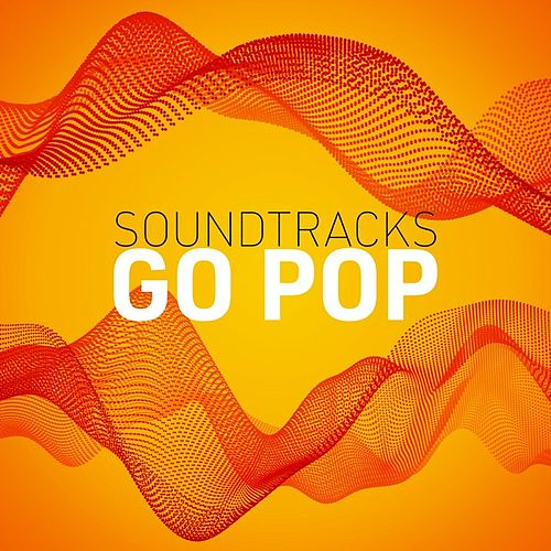 Soundtracks Go Pop by Various Artists