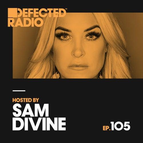 Defected Radio Episode 105 (hosted by Sam Divine) de Defected Radio