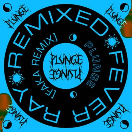 Plunge (Faka Remix) de Fever Ray