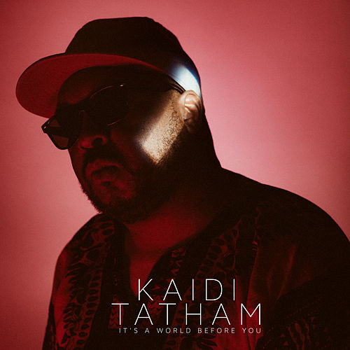 It's a World Before You by Kaidi Tatham