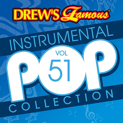 Drew's Famous Instrumental Pop Collection (Vol. 51) by The Hit Crew(1)