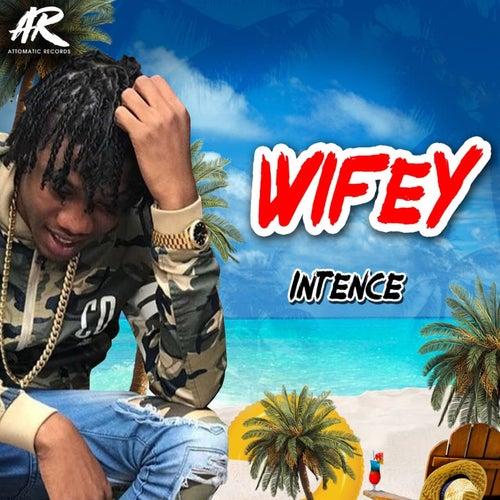 Wifey by INTENCE