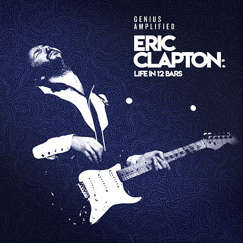 Eric Clapton: Life In 12 Bars (Original Motion Picture Soundtrack) by Various Artists