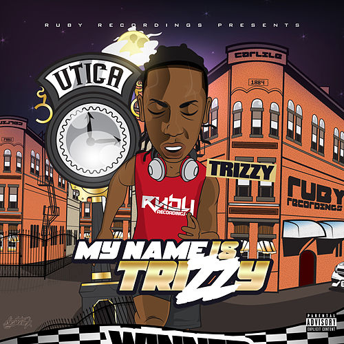 My Name Is Trizzy by Trizzy