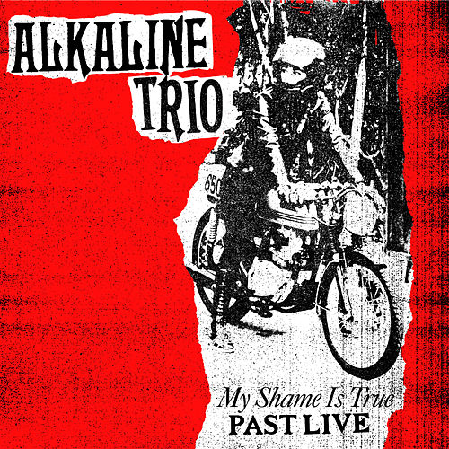 My Shame Is True (Past Live) von Alkaline Trio