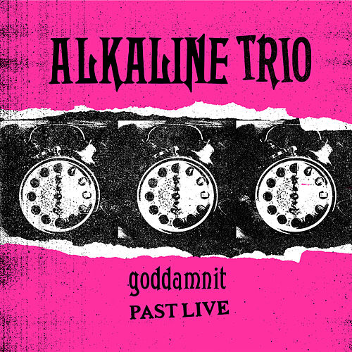 Goddamnit (Past Live) by Alkaline Trio
