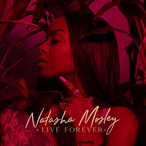 Live Forever by Natasha Mosley