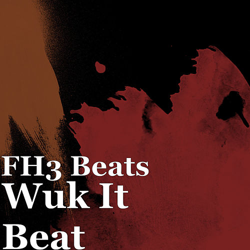 Wuk It (Instrumental) by FH3 Beats