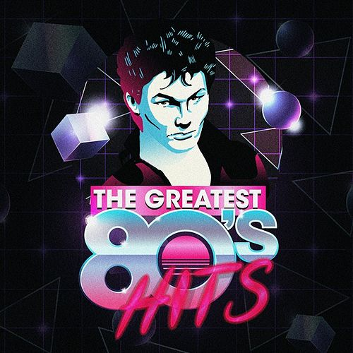 The Greatest 80's Hits by Various Artists