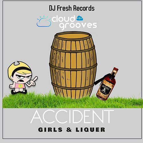 Girls & Liqueur by Accident