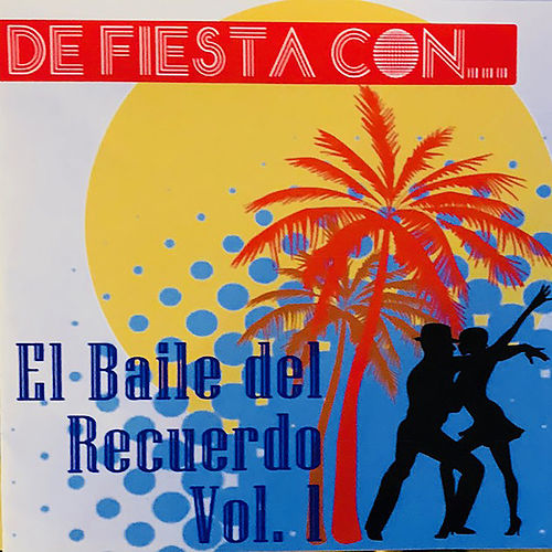 Ell Baile del Recuerdo, Vol. 1 de Various Artists