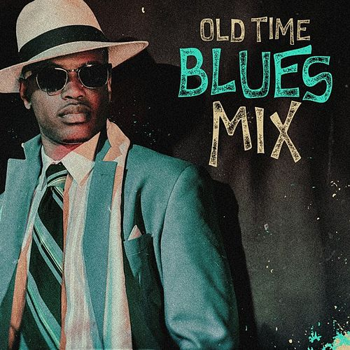 Old Time Blues Mix by Various Artists