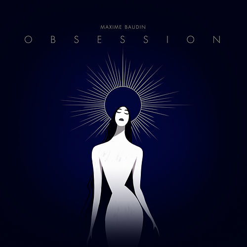 Obsession by Maxime Baudin