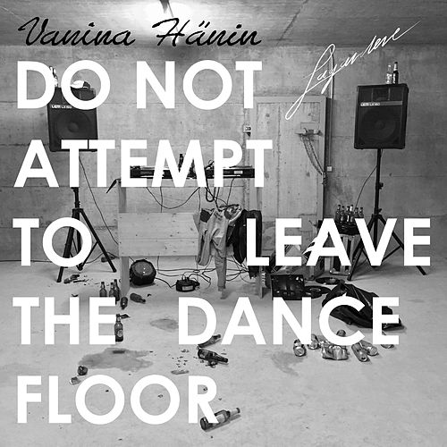 Do Not Attempt to Leave the Dancefloor by Lagardere