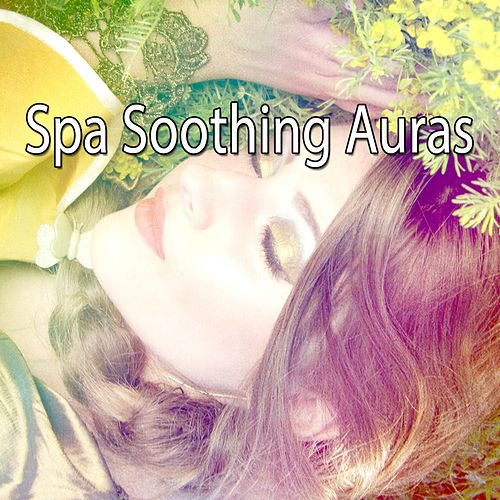 Spa Soothing Auras von Best Relaxing SPA Music