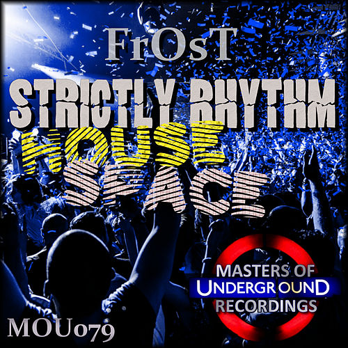 Strictly Rhythm House Space by Frost