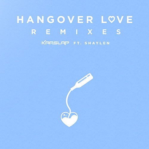 Hangover Love (Remixes) de Kap Slap