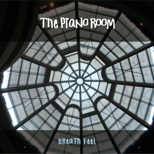 Breath Feel by The Piano Room