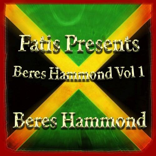 Fatis Presents Beres Hammond Vol 1 by Beres Hammond