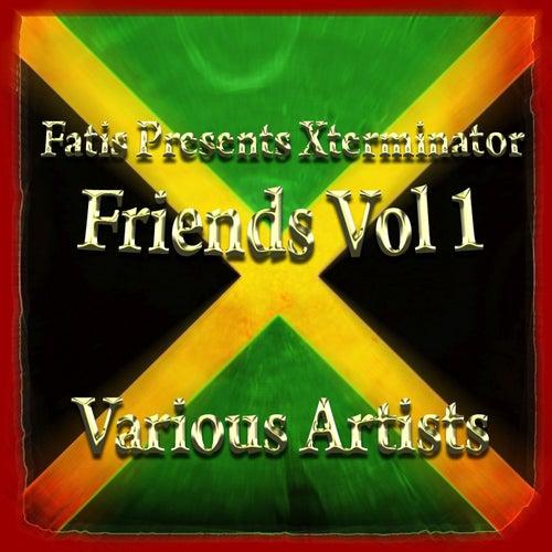 Fatis Presents Xterminator Friends Vol 1 by Various Artists