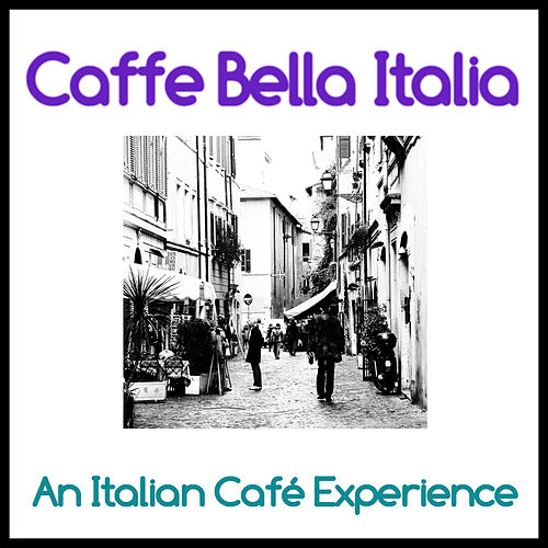 Caffe Bella Italia – An Italian Café Experience de Various Artists