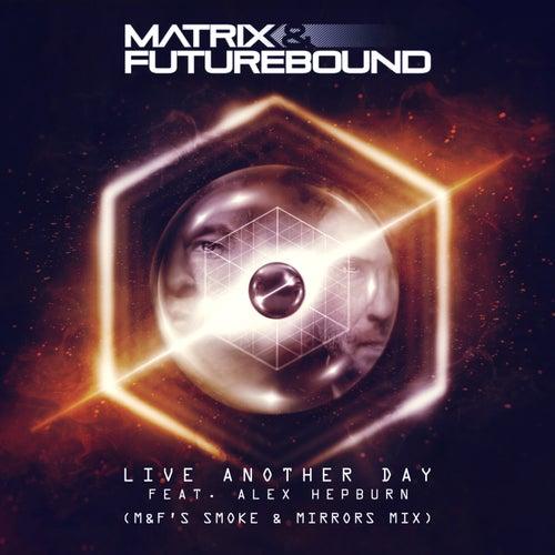 Live Another Day (M&F's Smoke & Mirrors Mix) (Club Master) de Matrix and Futurebound