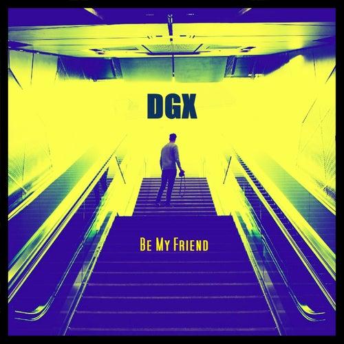 Be My Friend by Dgx