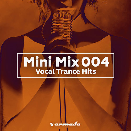 Vocal Trance Hits (Mini Mix 004) - Armada Music by Various Artists