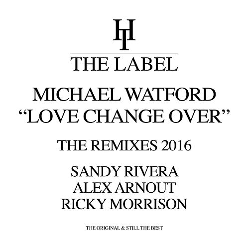 Love Change Over (The Remixes) von Michael Watford