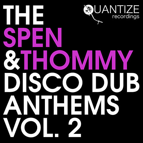 The Spen & Thommy Disco Dub Anthems Vol.2 by Various Artists