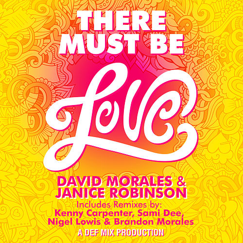 There Must Be Love (Pt. 2 The Remixes) von David Morales