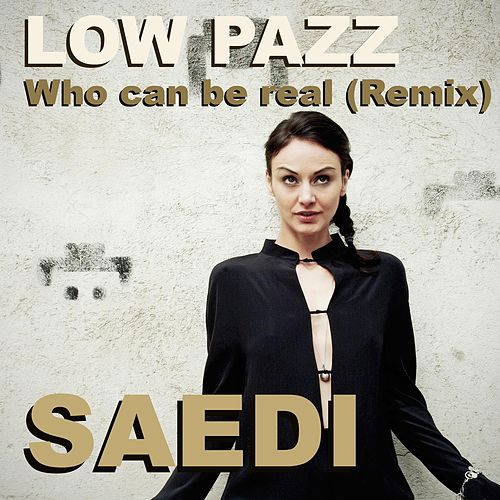 Who Can Be Real by Saedi