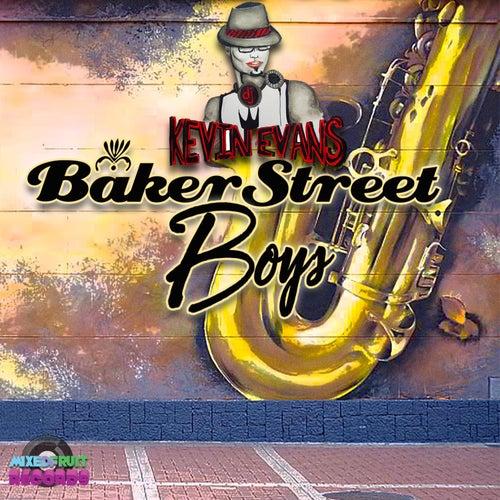 BakerStreet Boys de DJ Kevin Evans