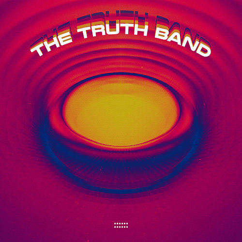 The Truth Band by The Truth Band