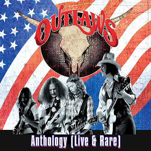 Anthology - Live & Rare by The Outlaws