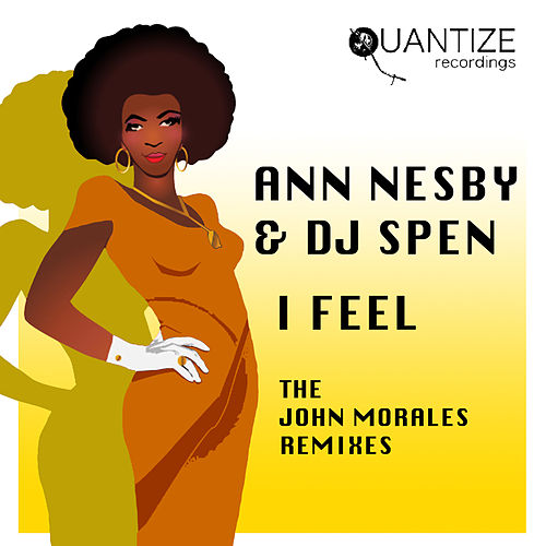 I Feel (The John Morales Remixes-  iTunes Edition) by Ann Nesby