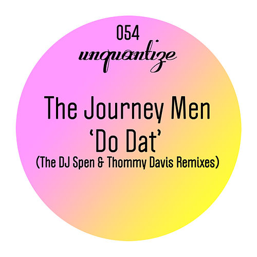 'Do Dat' The Spen & Thommy Remixes by Journeymen