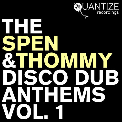 The Spen & Thommy Disco Dub Anthems  Vol. 1 by Various Artists