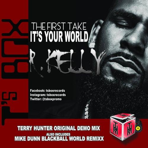 It's Your World (The First Take) von R.Kelly