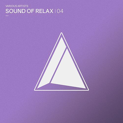 Sound of Relax, Vol.04 by Various Artists
