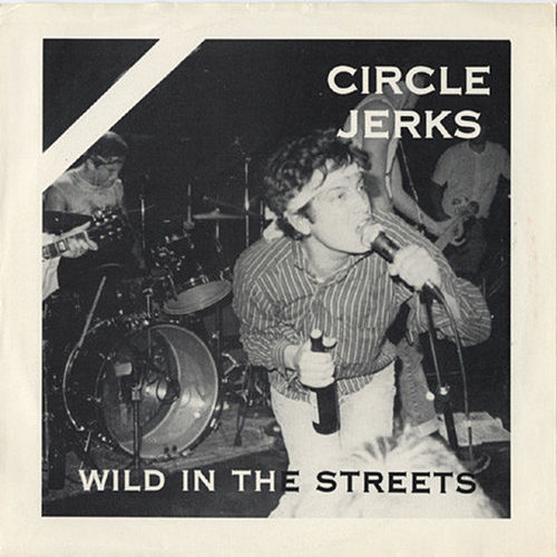 Wild in the Streets (2018 Remaster) by Circle Jerks