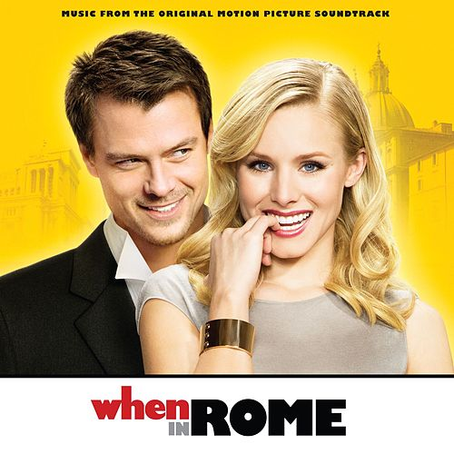 When In Rome  - Music From The Original Motion Picture Soundtrack by Various Artists