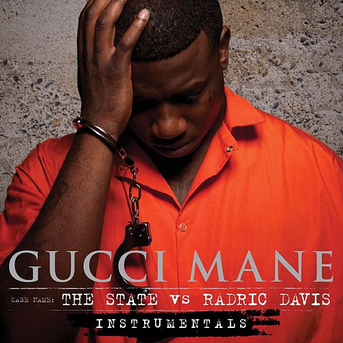 The State Vs. Radric Davis - Instrumentals von Gucci Mane