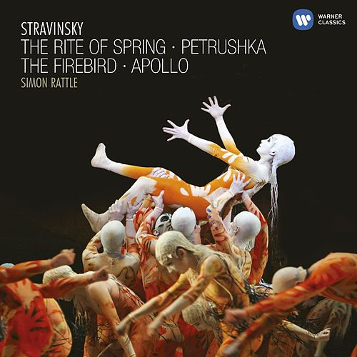 Stravinsky: The Rite of Spring, Petrushka, The Firebird & Apollo by Sir Simon Rattle